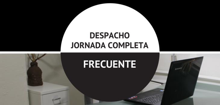 DESPACHO JORNADA COMPLETA FRECUENTE